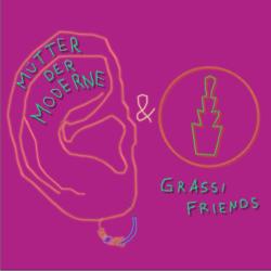 Mütter der Moderne & Grassi Friends