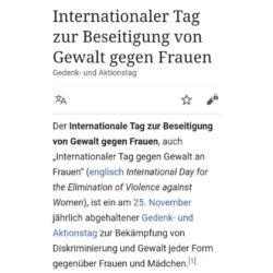 Screenshot Wikipedia Internationaler Tag zur Beseitigung von Gewalt gegen Frauenist ein am 25. November jährlich abgehaltener Gedenk- und Aktionstag zur Bekämpfung von Diskriminierung und Gewalt jeder Form gegenüber Frauen und Mädchen.