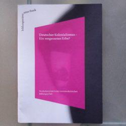 """Cover von """"Deutscher Kolonialismus - Ein vergessenes Erbe?"""""""