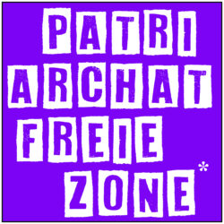 Patriachat Freie Zone* lila Hintergrund mit weiße Kästen, die Buchstaben sind einzeln in lila in den Kästen